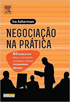Negociação na Prática – Ira Asherman