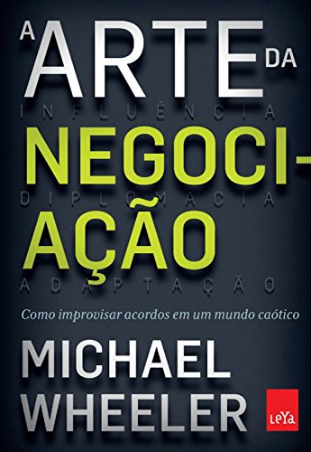 A Arte da Negociação – Michael Wheeler