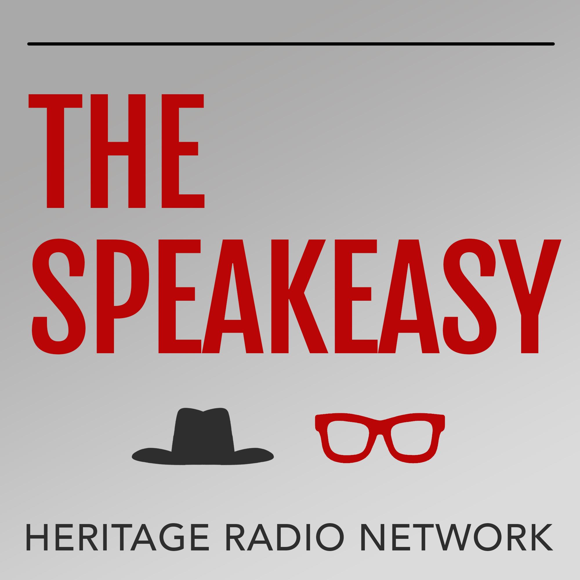 The Speakeasy   Podcast Series   Heritage Radio Network