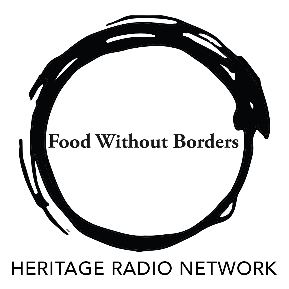 food without borders podcast series heritage radio network