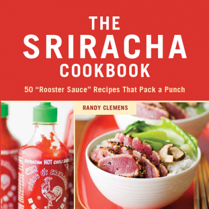 The Sriracha Cookbook Author Randy Clemens