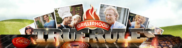 True Rules of Grilling