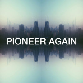 Pioneer Again | Vision Sunday 2014