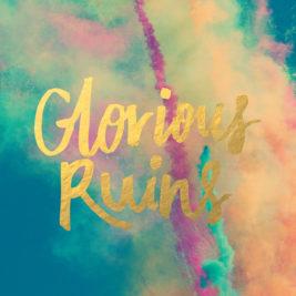 Glorious Ruins (Part 2)