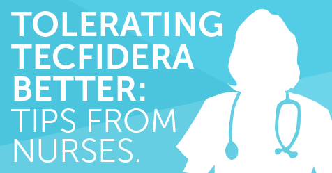 Tolerating Tecfidera Better: Tips from Nurses | MyMSTeam