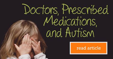 Myautismteam doctorsprescribedmedicationsandautism module