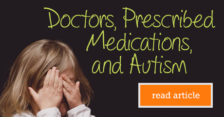 Myautismteam doctorsprescribedmedicationsandautism module