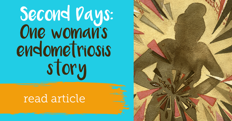 Myendometriosisteam seconddaysonewomansendometriosisstory module