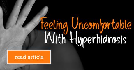 Myhyperhidrosisteam feelinguncomfortablewithhyperhidrosis module