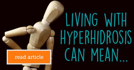 Myhyperhidrosisteam livingwithhyperhidrosiscanmean module