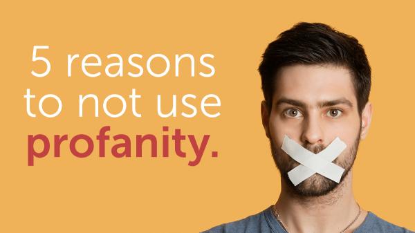 Reasons to Not Use Profanity