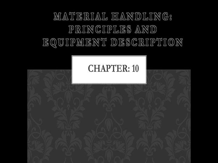 Ppt Material Handling Principles And Equipment Description Chapter 10 Powerpoint Presentation Free To Download Id 5a7e20 Yjcwm