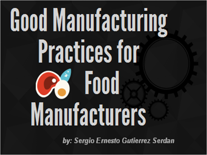PPT – GMP (Good Manufacturing Practices) for Food Manufacturers