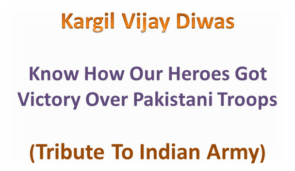 e1bf0e48c5 Kargil Vijay Diwas Know How Our Heroes Got Victory Over Pakistani Troops  (Tribute To Indian