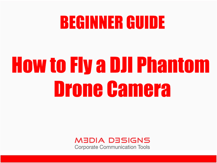 PPT – Beginner Guide - How to Fly a DJI Phantom Drone Camera