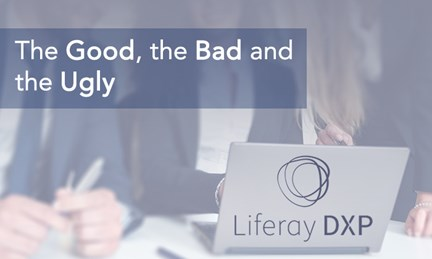 PPT – Liferay DXP – The Good, The Bad and The Ugly