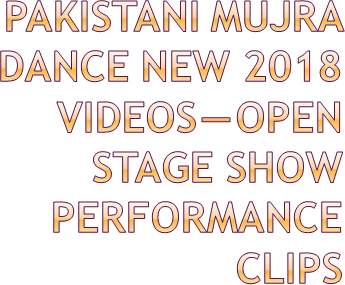 PPT – Pakistani Mujra Dance New 2018 Videos — Open Stage