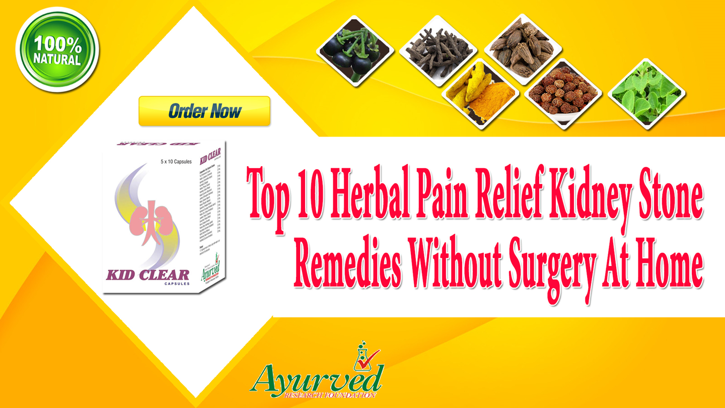 Ppt Top 10 Herbal Pain Relief Kidney Stone Remedies Without Surgery At Home Powerpoint Presentation Free To Download Id 8b9d2e Njfkm