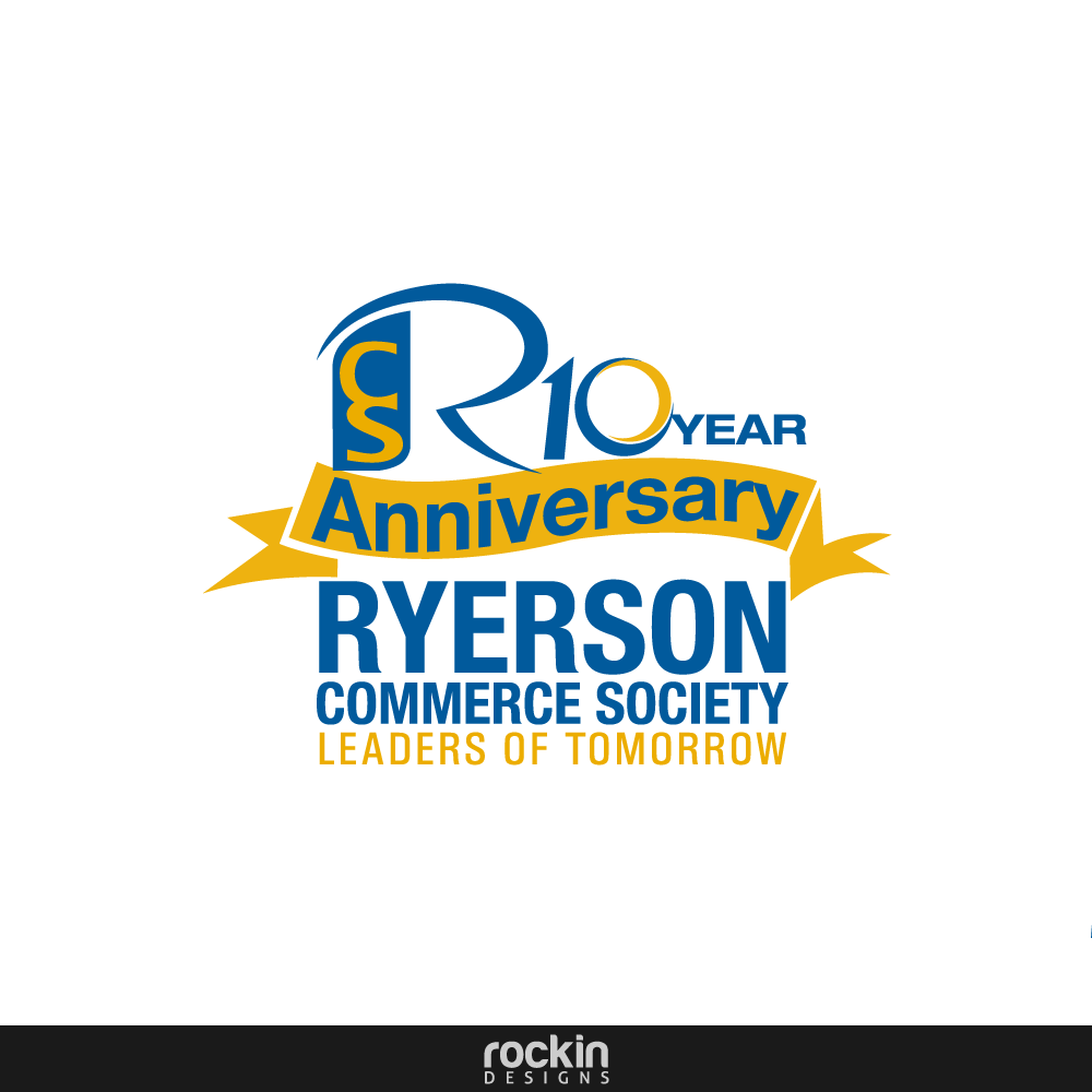 Logo Design by rockin - Entry No. 5 in the Logo Design Contest 10 Year Anniversary Logo Design for the Ryerson Commerce Society.