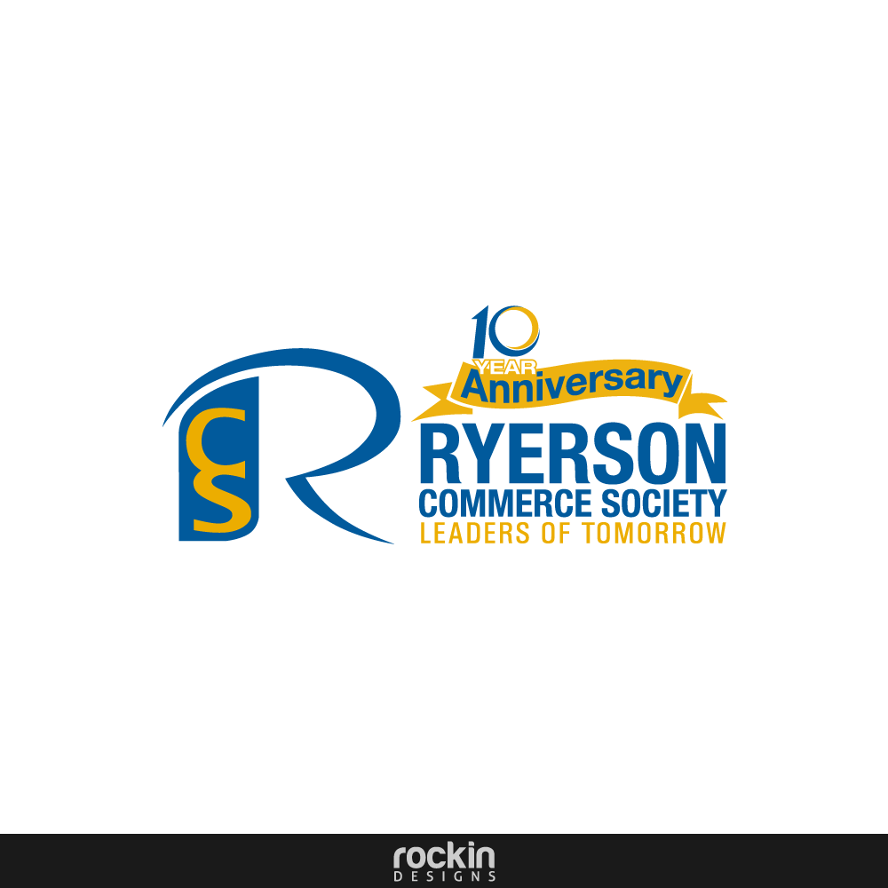 Logo Design by rockin - Entry No. 7 in the Logo Design Contest 10 Year Anniversary Logo Design for the Ryerson Commerce Society.