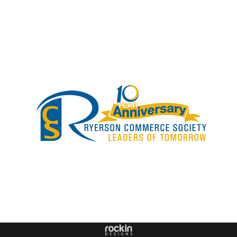 Logo Design by rockin - Entry No. 8 in the Logo Design Contest 10 Year Anniversary Logo Design for the Ryerson Commerce Society.