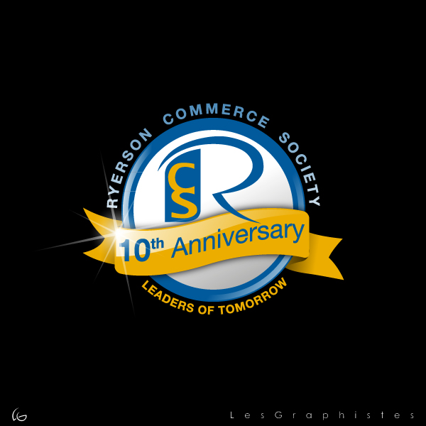Logo Design by Les-Graphistes - Entry No. 13 in the Logo Design Contest 10 Year Anniversary Logo Design for the Ryerson Commerce Society.