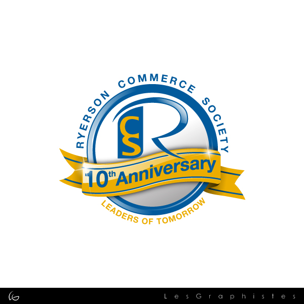 Logo Design by Les-Graphistes - Entry No. 21 in the Logo Design Contest 10 Year Anniversary Logo Design for the Ryerson Commerce Society.
