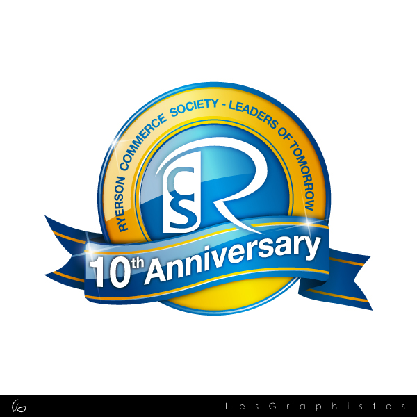 Logo Design by Les-Graphistes - Entry No. 29 in the Logo Design Contest 10 Year Anniversary Logo Design for the Ryerson Commerce Society.