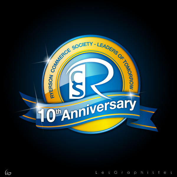 Logo Design by Les-Graphistes - Entry No. 30 in the Logo Design Contest 10 Year Anniversary Logo Design for the Ryerson Commerce Society.