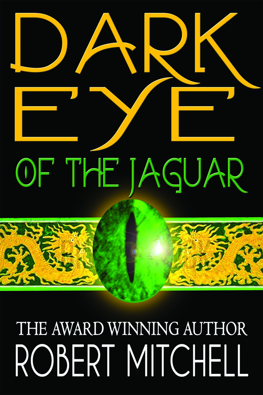 Book Cover Design by gpz - Entry No. 81 in the Book Cover Design Contest Imaginative Book Cover Design for Dark Eye of the Jaguar.