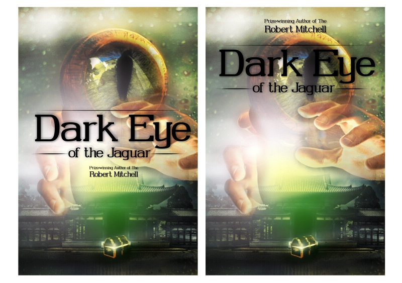Book Cover Design by Private User - Entry No. 111 in the Book Cover Design Contest Imaginative Book Cover Design for Dark Eye of the Jaguar.