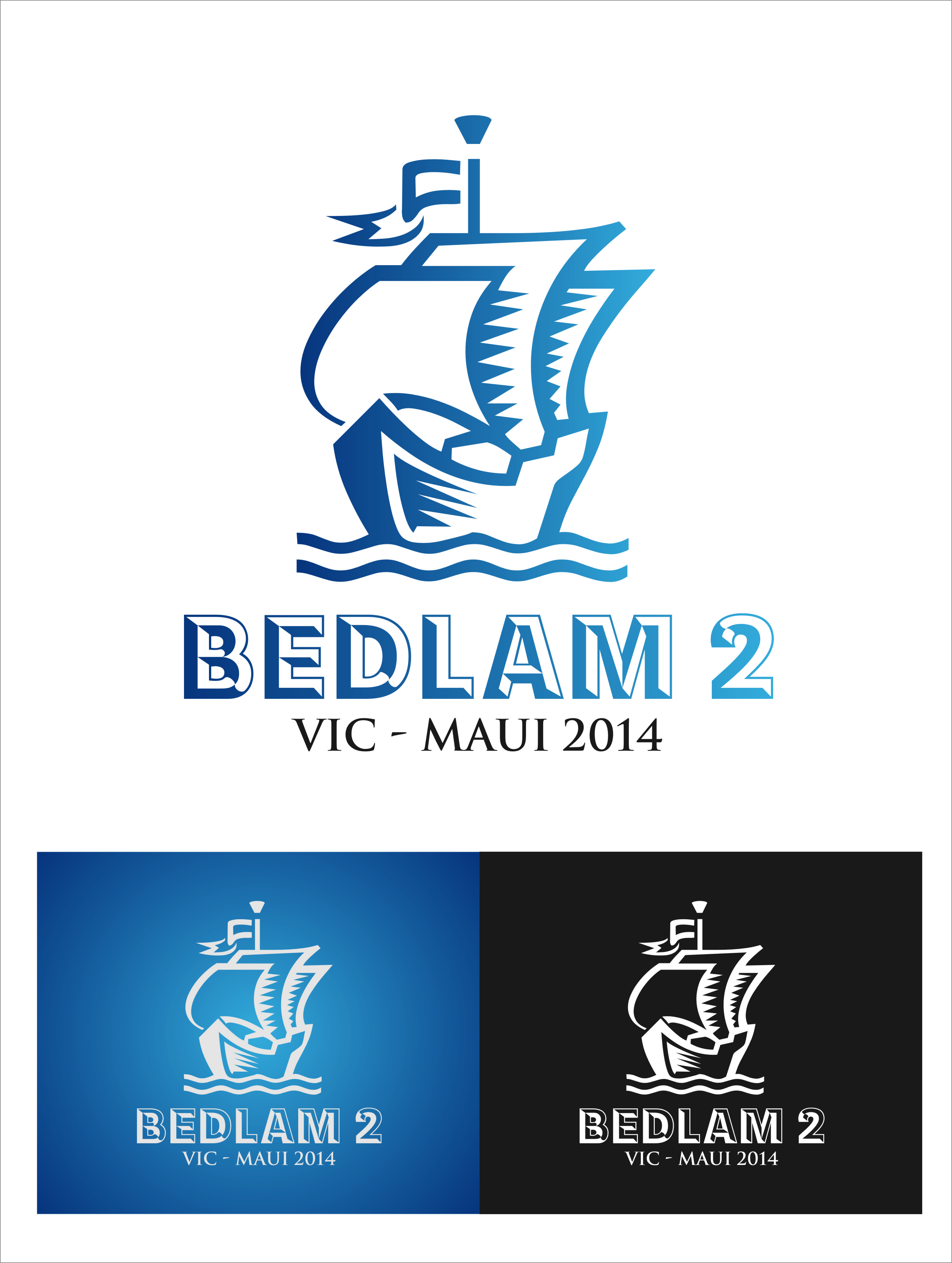 Logo Design by RasYa Muhammad Athaya - Entry No. 9 in the Logo Design Contest Artistic Logo Design for Bedlam 2  Vic-Maui 2014.