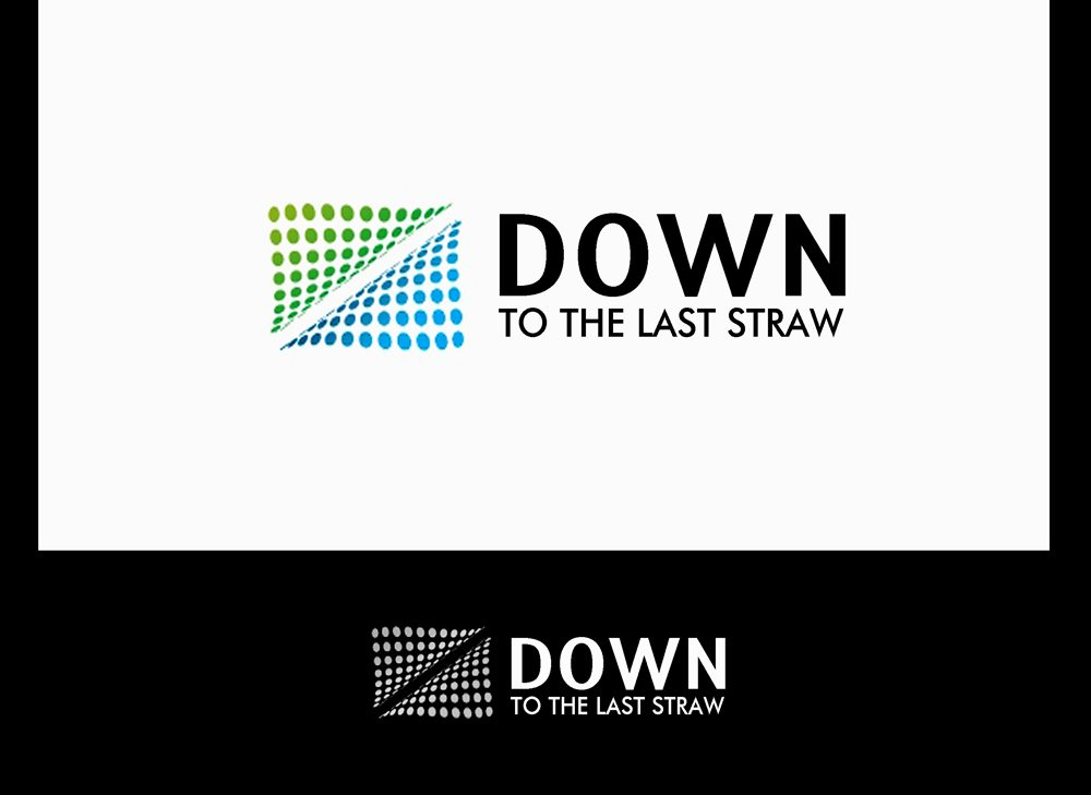 Logo Design by Respati Himawan - Entry No. 13 in the Logo Design Contest New Logo Design for DOWN TO THE LAST STRAW.