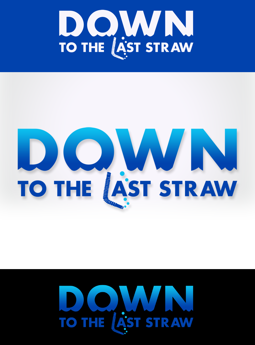 Logo Design by Private User - Entry No. 26 in the Logo Design Contest New Logo Design for DOWN TO THE LAST STRAW.