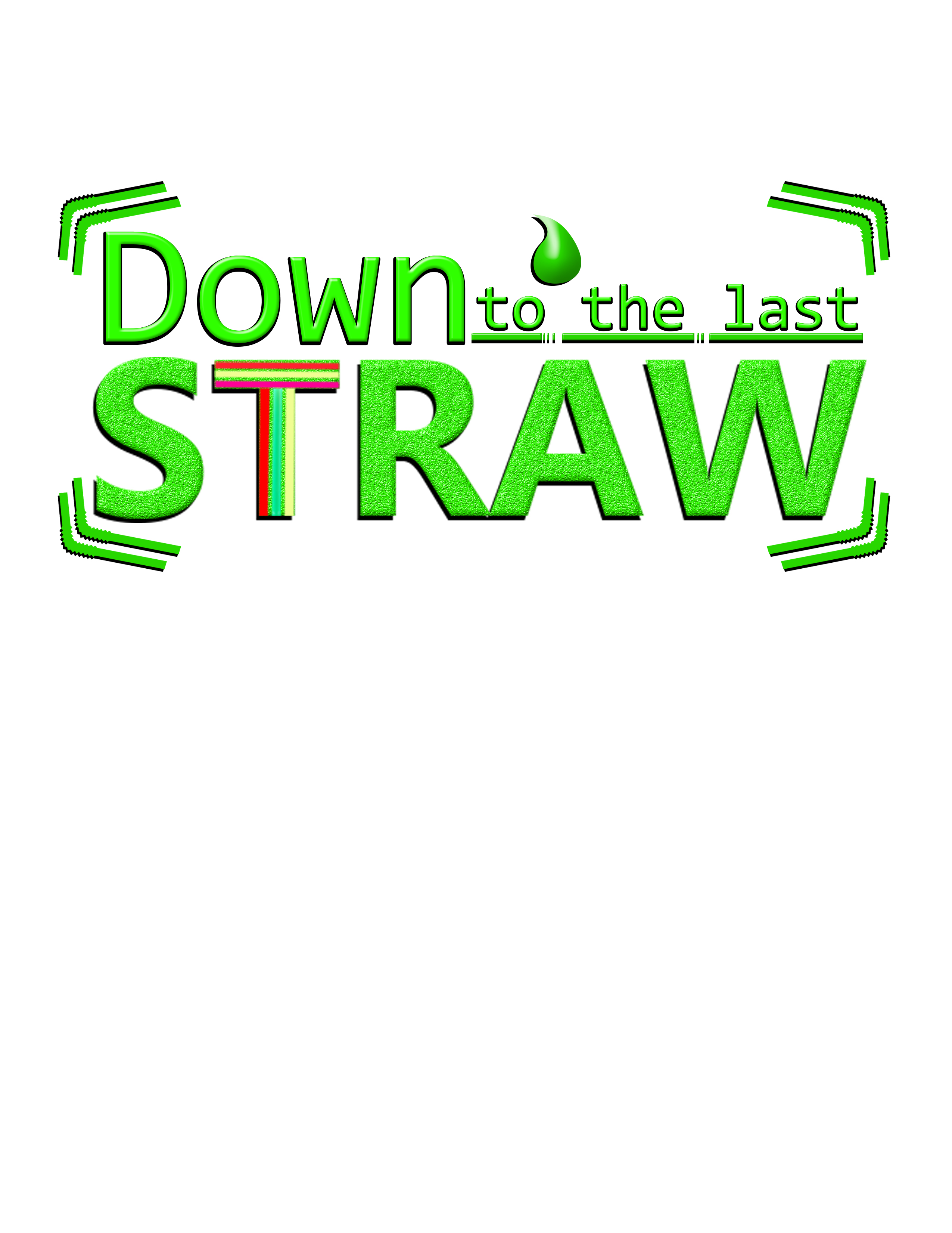 Logo Design by Jo Cres Jao - Entry No. 28 in the Logo Design Contest New Logo Design for DOWN TO THE LAST STRAW.