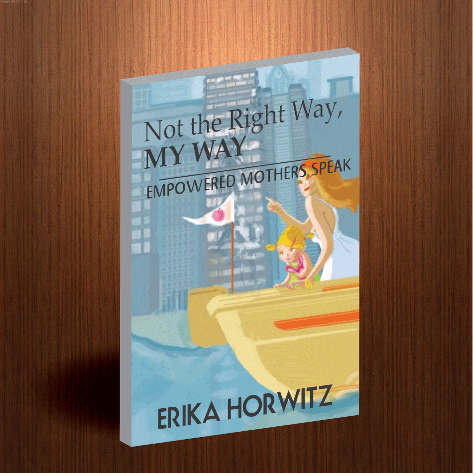 Book Cover Design by moonflower - Entry No. 8 in the Book Cover Design Contest Not the Right Way, My Way: Empowered Mothers  Speak.