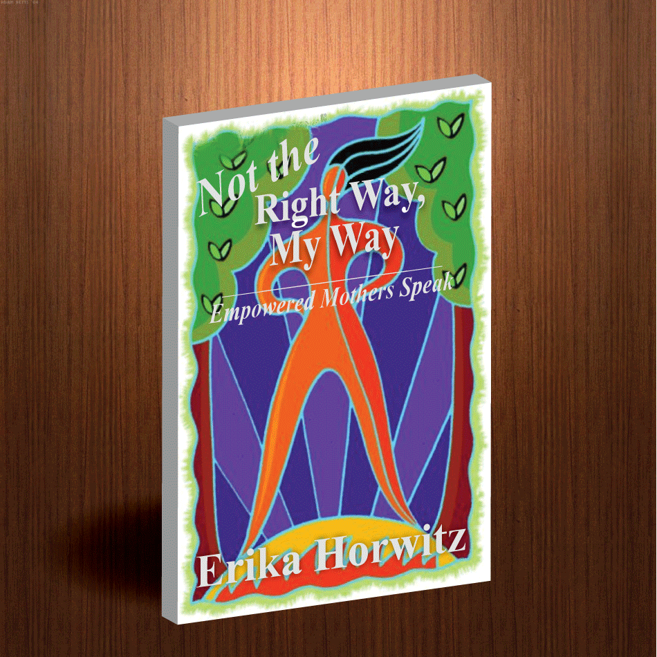 Book Cover Design by moonflower - Entry No. 9 in the Book Cover Design Contest Not the Right Way, My Way: Empowered Mothers  Speak.
