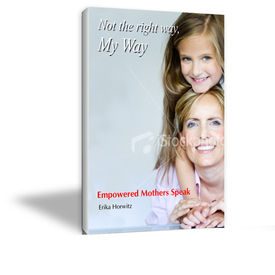 Book Cover Design by bhasura - Entry No. 17 in the Book Cover Design Contest Not the Right Way, My Way: Empowered Mothers  Speak.
