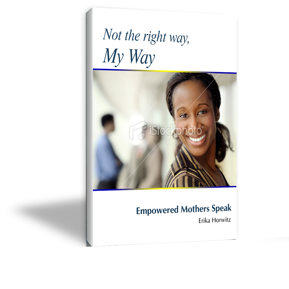 Book Cover Design by bhasura - Entry No. 18 in the Book Cover Design Contest Not the Right Way, My Way: Empowered Mothers  Speak.
