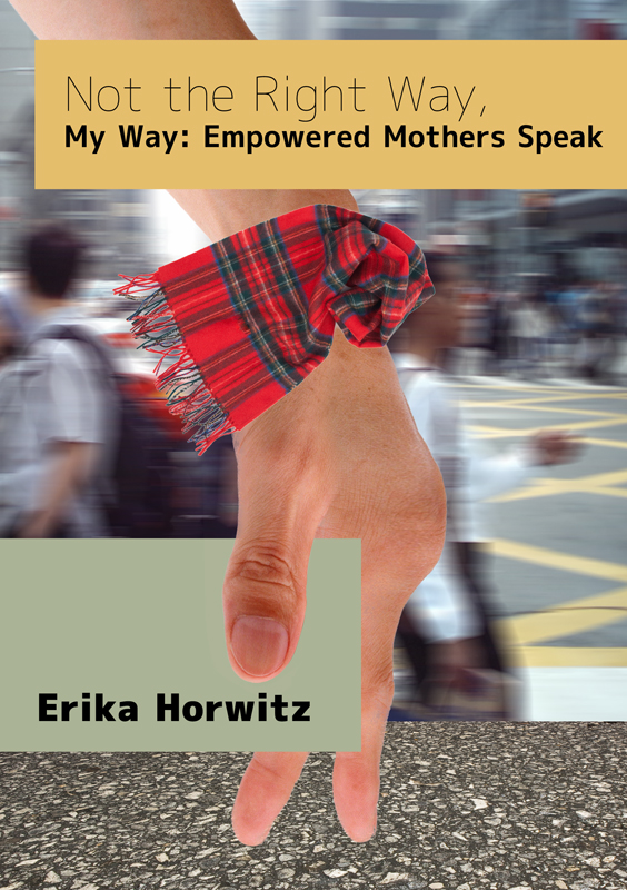 Book Cover Design by Autoanswer - Entry No. 27 in the Book Cover Design Contest Not the Right Way, My Way: Empowered Mothers  Speak.