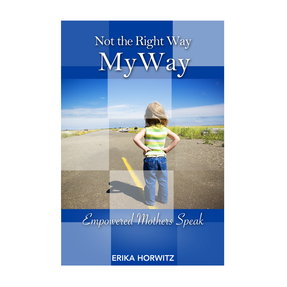 Book Cover Design by keekee360 - Entry No. 36 in the Book Cover Design Contest Not the Right Way, My Way: Empowered Mothers  Speak.