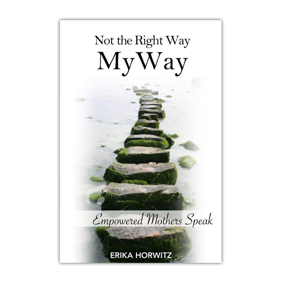 Book Cover Design by keekee360 - Entry No. 37 in the Book Cover Design Contest Not the Right Way, My Way: Empowered Mothers  Speak.