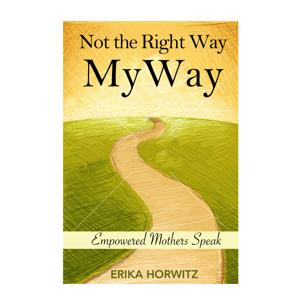 Book Cover Design by keekee360 - Entry No. 38 in the Book Cover Design Contest Not the Right Way, My Way: Empowered Mothers  Speak.