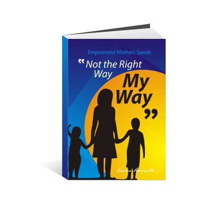 Book Cover Design by igepe - Entry No. 75 in the Book Cover Design Contest Not the Right Way, My Way: Empowered Mothers  Speak.