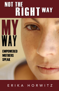 Book Cover Design by macmaniac13 - Entry No. 79 in the Book Cover Design Contest Not the Right Way, My Way: Empowered Mothers  Speak.