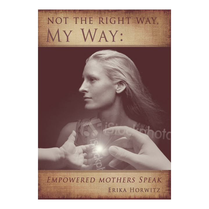 Book Cover Design by double-take - Entry No. 83 in the Book Cover Design Contest Not the Right Way, My Way: Empowered Mothers  Speak.