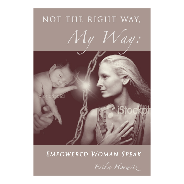 Book Cover Design by double-take - Entry No. 84 in the Book Cover Design Contest Not the Right Way, My Way: Empowered Mothers  Speak.