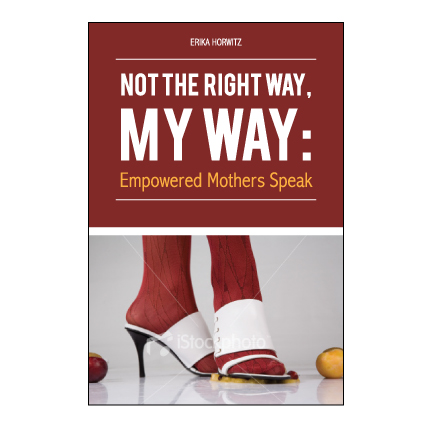 Book Cover Design by Niclou - Entry No. 95 in the Book Cover Design Contest Not the Right Way, My Way: Empowered Mothers  Speak.