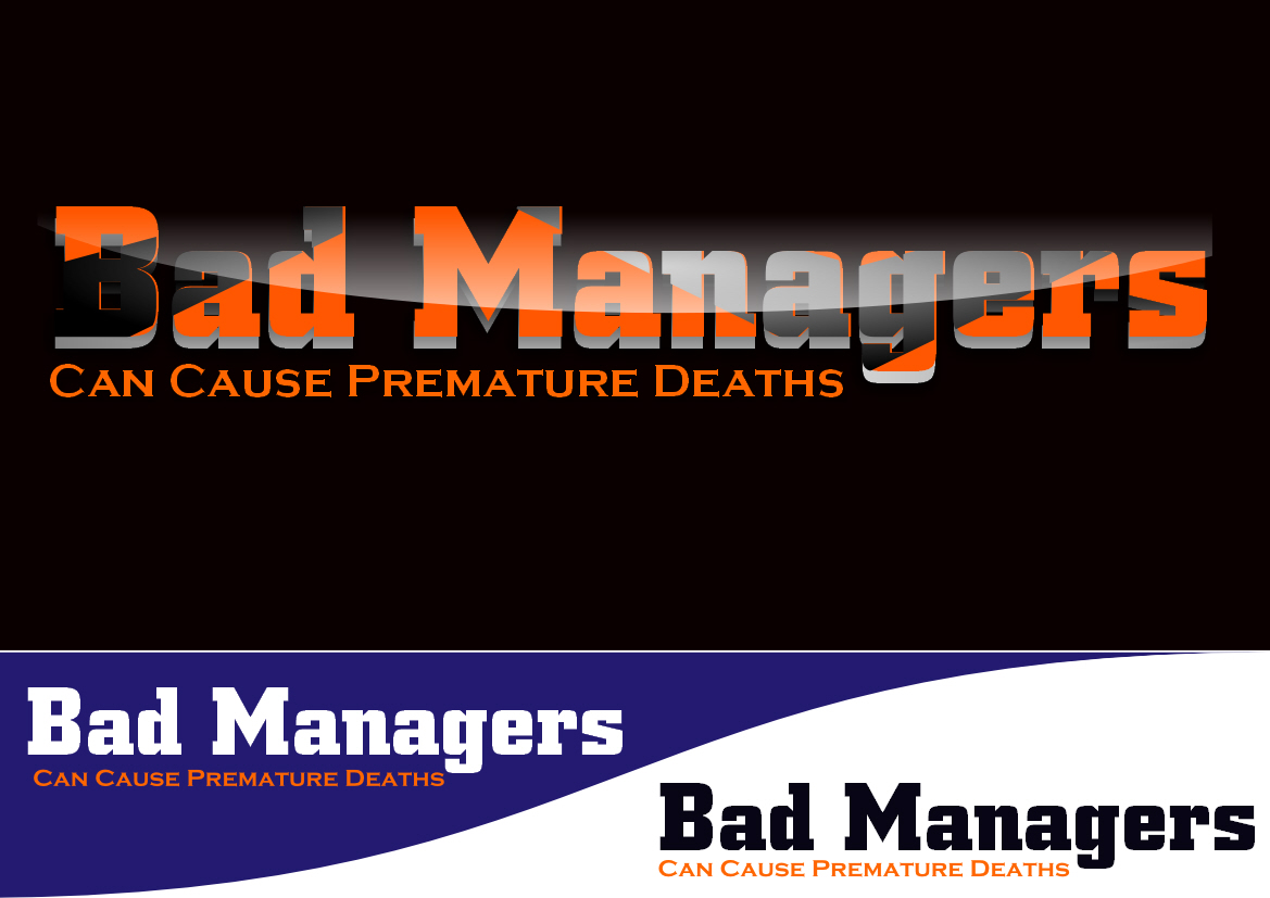 Logo Design by Heri Susanto - Entry No. 41 in the Logo Design Contest Unique Logo Design Wanted for Bad Managers Can Cause Premature Deaths.