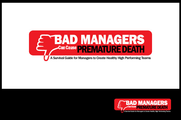Logo Design by Private User - Entry No. 55 in the Logo Design Contest Unique Logo Design Wanted for Bad Managers Can Cause Premature Deaths.